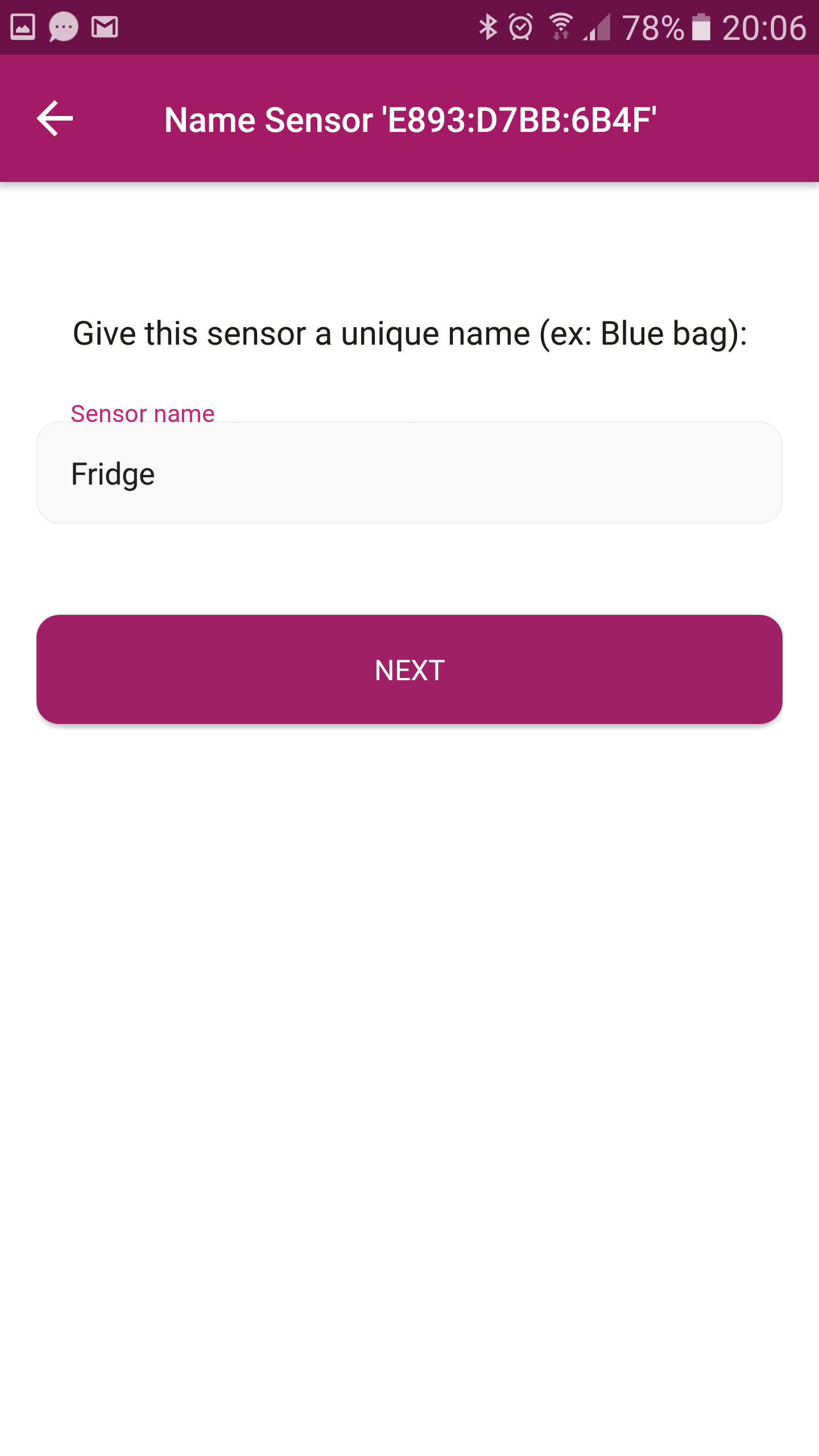 You can rename the sensor, handy if you have one in the fridge and one in your kit bag